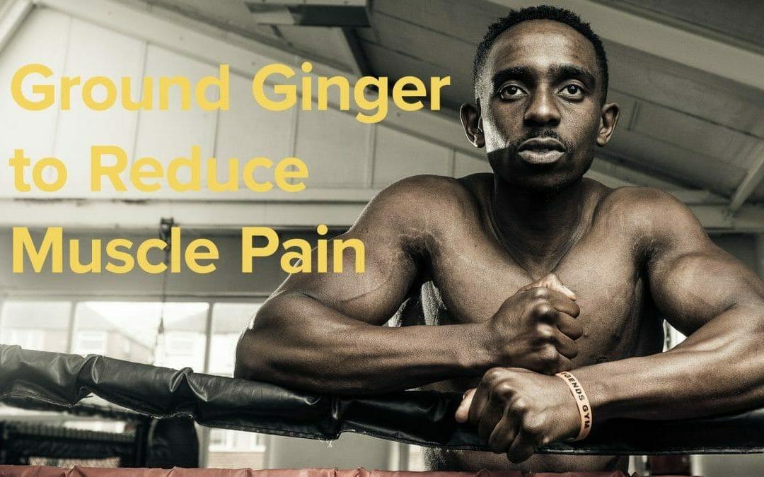 生薑減輕肌肉疼痛